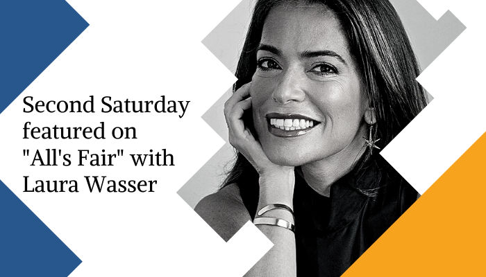 Second Saturday featured on All's Fair Podcast with Laura Wasser